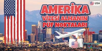 Amerika Vizesi Almak İçin Kolay Yollar