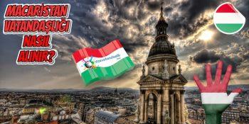 Macaristan Vatandaşlığı Nasıl Alınır?