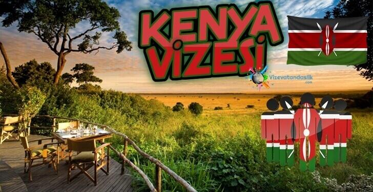 Kenya Vizesi Nasıl Alınır?