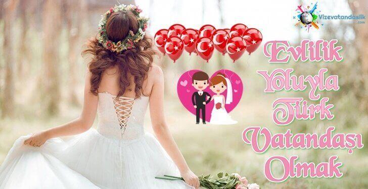 Evlilik Yoluyla Türk Vatandaşı Olmak