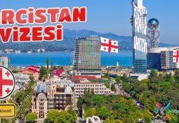 Gürcistan Vizesi Nasıl Alınır?