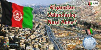 Afganistan Çifte Vatandaşlığı Nasıl Alınır?