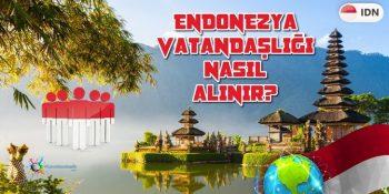 Endonezya Vatandaşlığı Nasıl Alınır?