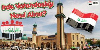 Irak Vatandaşlığı Nasıl Alınır?