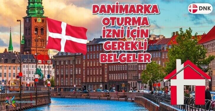 Danimarka Oturum Vizesi için Gerekli Belgeler - Şartlar- Ücreti ve Süresi