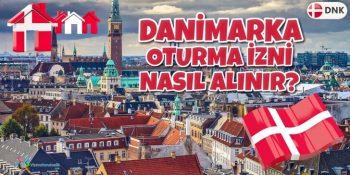 Danimarka Oturma İzni Nasıl Alınır?