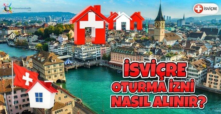 İsviçre Oturma İzni Nasıl Alınır? İsviçre'ye Nasıl Yerleşilir?