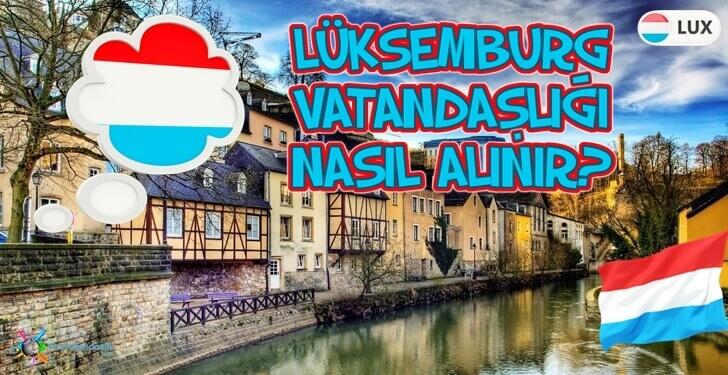 Lüksemburg Vatandaşlığı Nasıl Alınır?