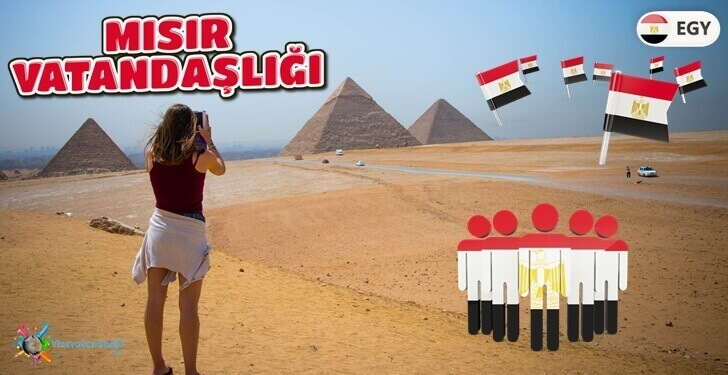 Mısır Vatandaşlığı Gerekli Belgeler ve Şartlar - Avantajları - Mısır Çifte Vatandaşlık
