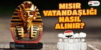 Mısır Vatandaşlığı Nasıl Alınır?