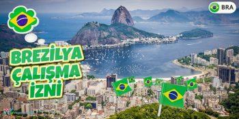 Brezilya Çalışma İzni Nasıl Alınır?