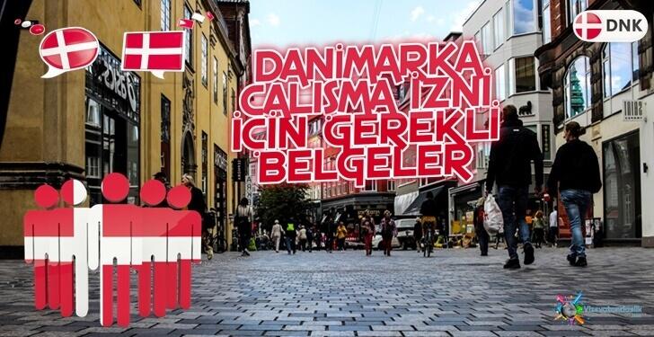Danimarka Çalışma İzni Başvurusu - Ücretler - Şartlar ve Gerekli Belgeler