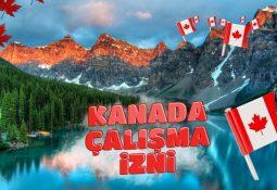 Kanada Çalışma İzni Nasıl Alınır?