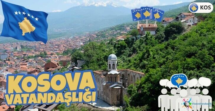 Kosova Vatandaşlığına Geçmek - Şartlar - Avantajlar - Kosova Çifte Vatandaşlık