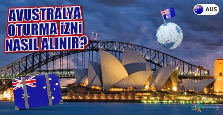 Avustralya Oturma İzni Gerekli Belgeler, Şartlar