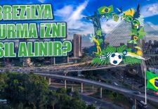 Brezilya Oturma İzni Nasıl Alınır?