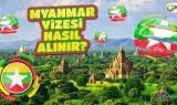 Myanmar Vizesi Nasıl Alınır?