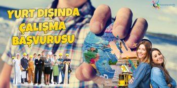 Yurt Dışında Çalışmak İçin Nereye Başvurmalıyım? Yurt Dışı İş Başvurusu