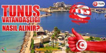 Tunus Vatandaşlığı Nasıl Alınır?