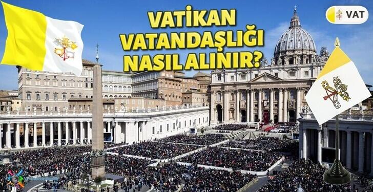 Vatikan Vatandaşlığı Şartlar ve Başvuru