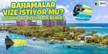 Bahamalar Vize İstiyor mu? Bahamalar Vizesi Nasıl Alınır?