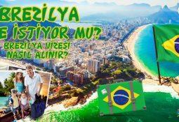 Brezilya Vize İstiyor mu? Brezilya Vizesi Nasıl Alınır?