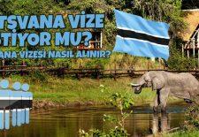 Botsvana Vize İstiyor mu? Botsvana Vizesi Nasıl Alınır?