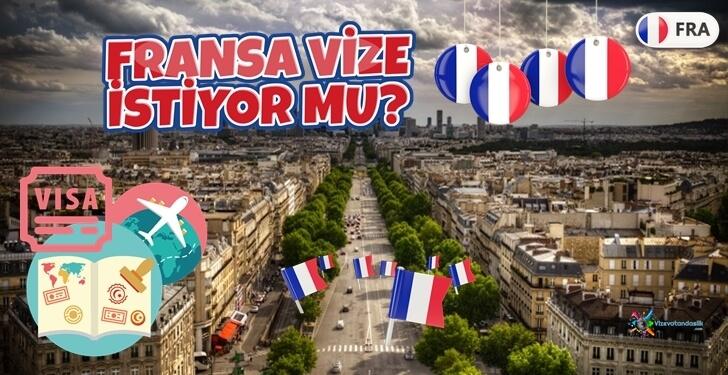 Fransa Vize İstiyor mu? Fransa Vizesi Nasıl Alınır?