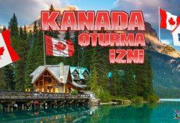 Kanada Oturma İzni Nasıl Alınır?
