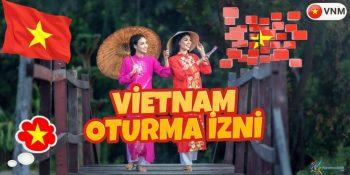 Vietnam Oturma İzni Nasıl Alınır?