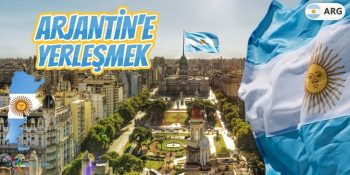 Arjantin'e Yerleşmek İstiyorum - Arjantin'de Yaşam