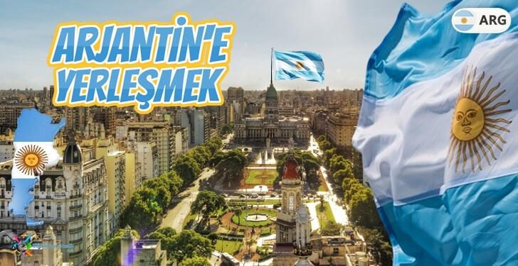 Arjantin'e Yerleşmek İstiyorum – Arjantin'de Yaşam