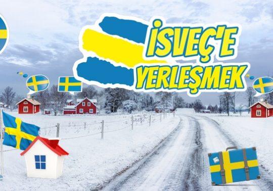 İsveç'te Yaşamak İstiyorum. İsveç'e Nasıl Yerleşebilirim?
