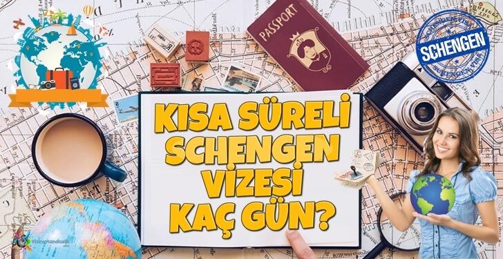 Kısa Süreli Schengen Vizesi Kaç Gün?
