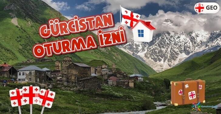 Gürcistan Oturma İzni Nasıl Alınır?