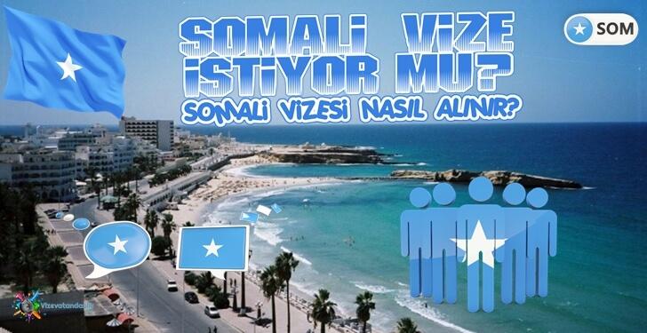 Somali Vize İstiyor Mu? Somali Vizesi Nasıl Alınır?