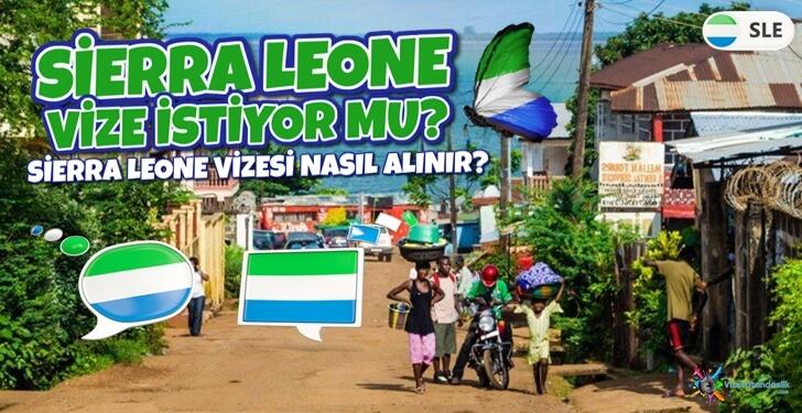 Sierra Leone Vize İstiyor Mu? Sierra Leone Vizesi Nasıl Alınır?
